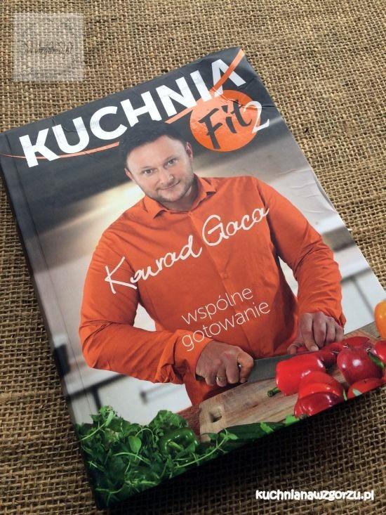 Kuchnia Fit 2 Konrad Gaca Czyli Wspólne Gotowanie